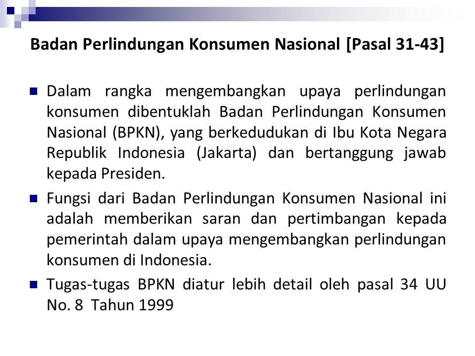 Badan Perlindungan Konsumen Nasional [Pasal 31-43]